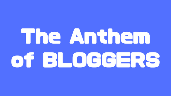 The-Anthem-of-BLOGGERS.png